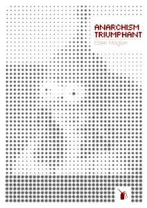 Capa para o texto Anarchism Triumphant, de Eben Moglen, feita durante o Workshop